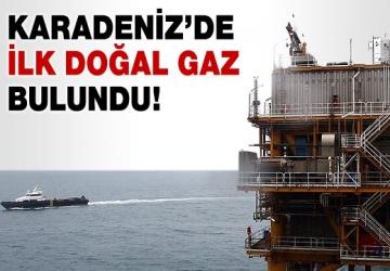 Karadenizde ilk doğalgaz bulundu