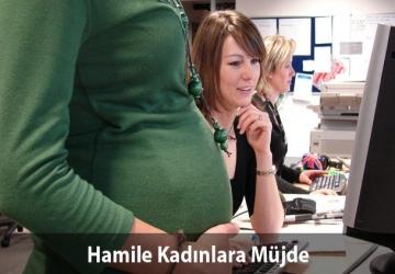 Hamile kadın işten atılamayacak!